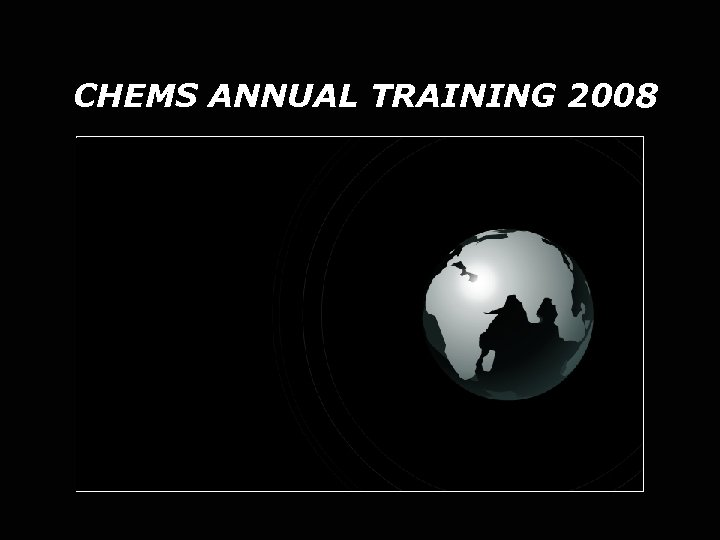 CHEMS ANNUAL TRAINING 2008