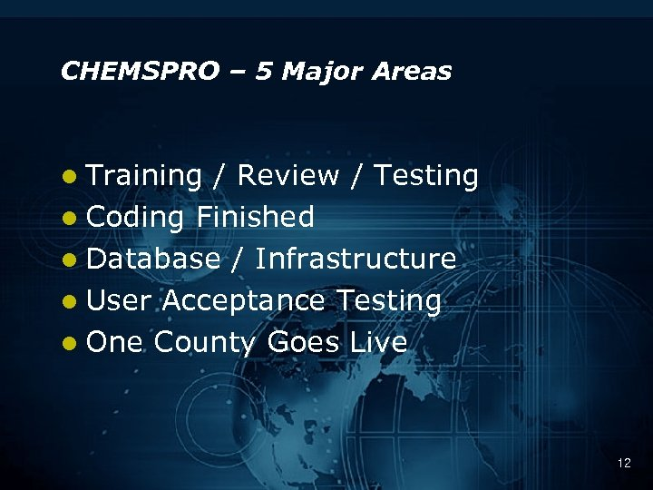 CHEMSPRO – 5 Major Areas l Training / Review / Testing l Coding Finished