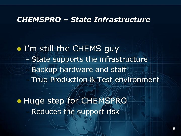 CHEMSPRO – State Infrastructure l I'm still the CHEMS guy… – State supports the