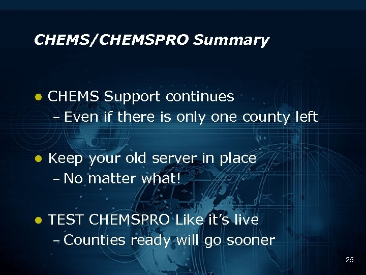 CHEMS/CHEMSPRO Summary l CHEMS Support continues – Even if there is only one county