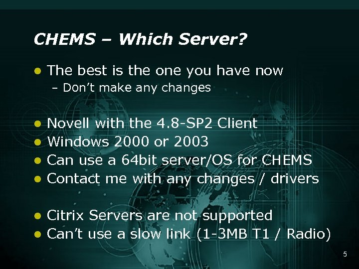 CHEMS – Which Server? l The best is the one you have now –