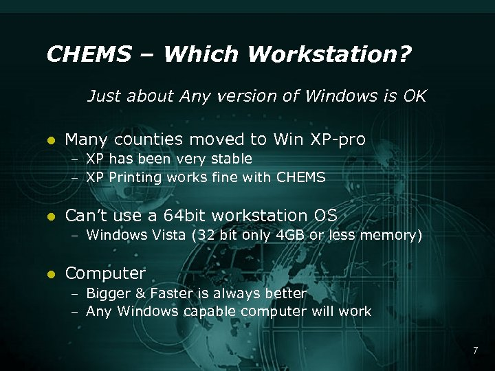 CHEMS – Which Workstation? Just about Any version of Windows is OK l Many