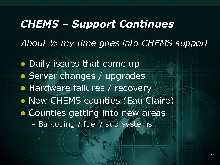 CHEMS – Support Continues About ½ my time goes into CHEMS support l l