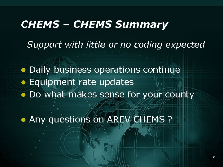 CHEMS – CHEMS Summary Support with little or no coding expected Daily business operations