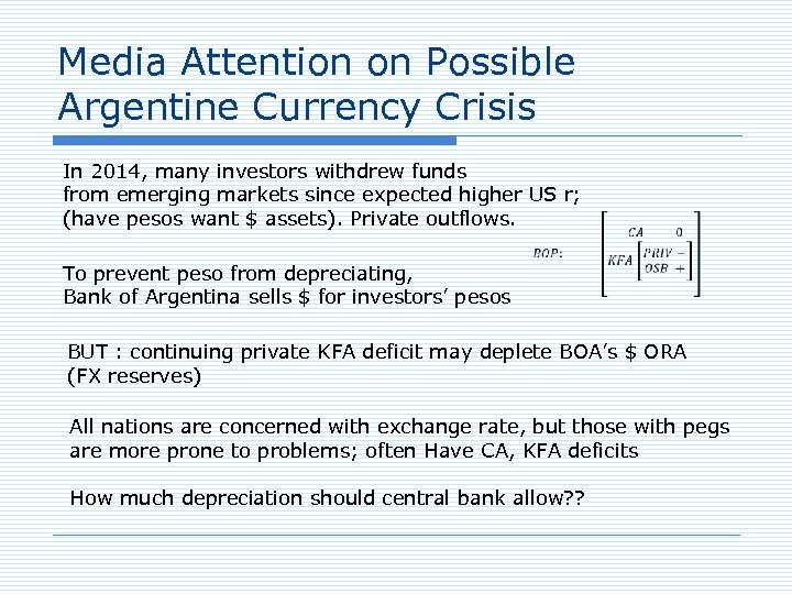 Media Attention on Possible Argentine Currency Crisis In 2014, many investors withdrew funds from