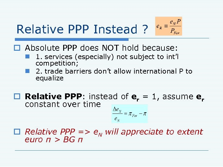 Relative PPP Instead ? o Absolute PPP does NOT hold because: n 1. services
