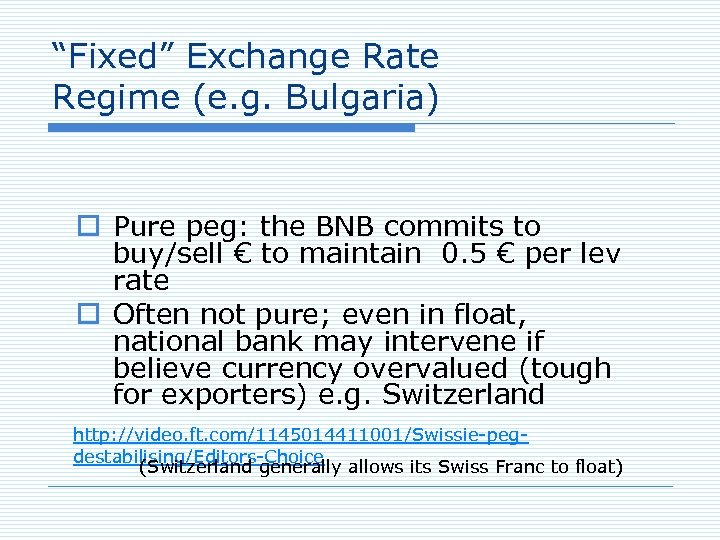 """""""Fixed"""" Exchange Rate Regime (e. g. Bulgaria) o Pure peg: the BNB commits to"""