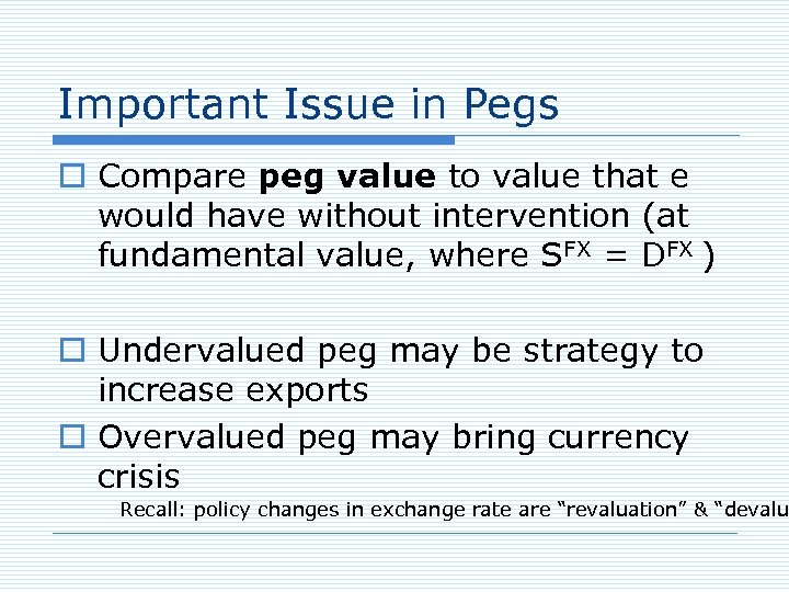 Important Issue in Pegs o Compare peg value to value that e would have