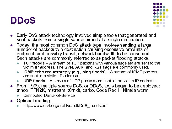 DDo. S l l Early Do. S attack technology involved simple tools that generated