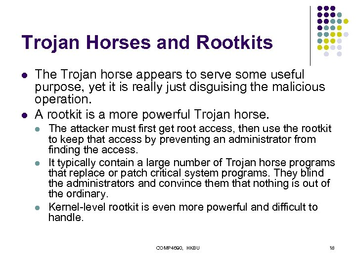 Trojan Horses and Rootkits l l The Trojan horse appears to serve some useful