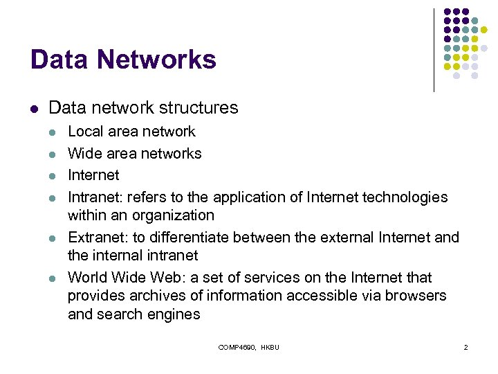 Data Networks l Data network structures l l l Local area network Wide area