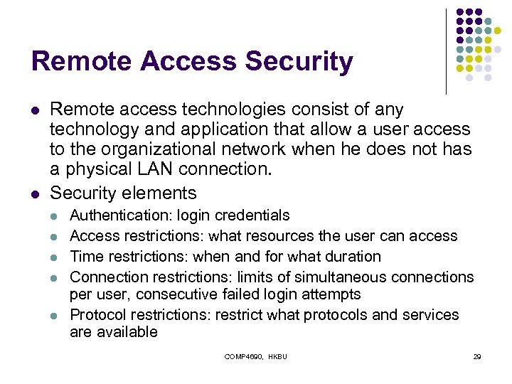 Remote Access Security l l Remote access technologies consist of any technology and application