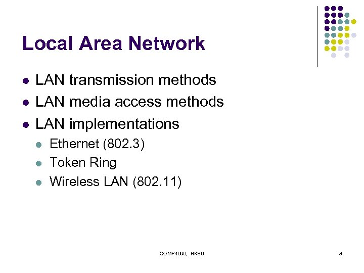Local Area Network l l l LAN transmission methods LAN media access methods LAN