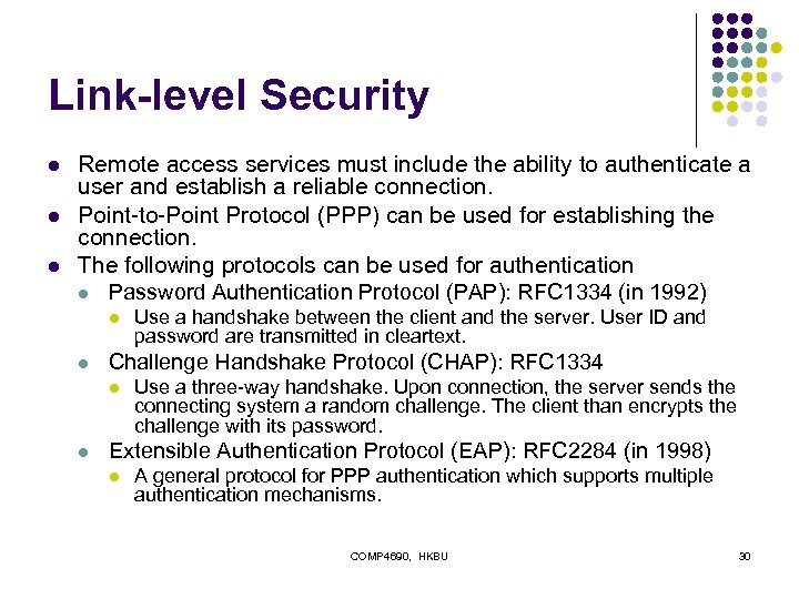 Link-level Security l l l Remote access services must include the ability to authenticate