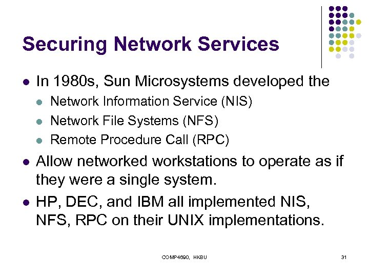 Securing Network Services l In 1980 s, Sun Microsystems developed the l l l