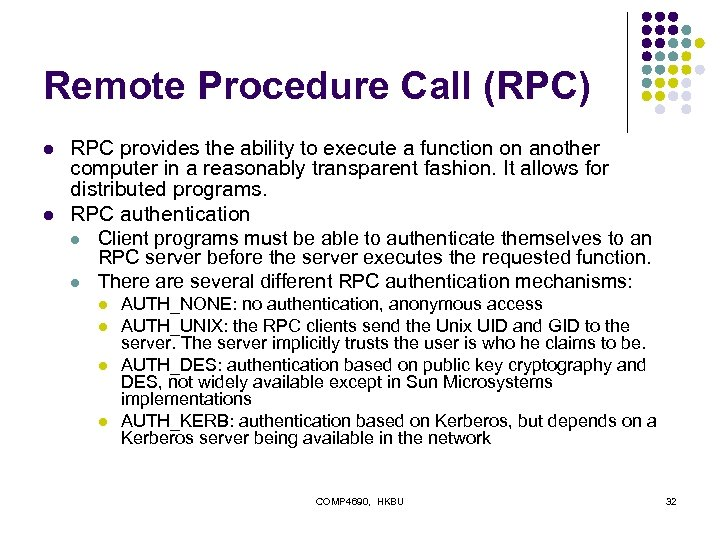 Remote Procedure Call (RPC) l l RPC provides the ability to execute a function