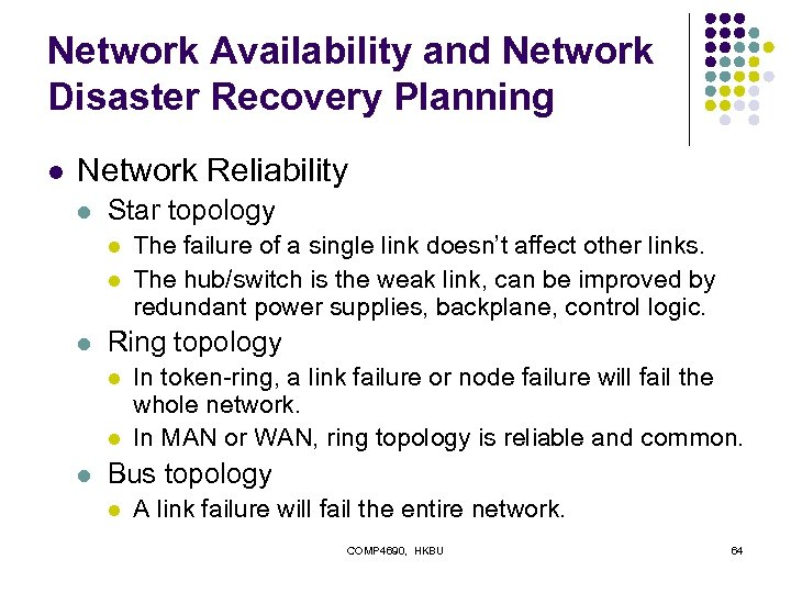 Network Availability and Network Disaster Recovery Planning l Network Reliability l Star topology l