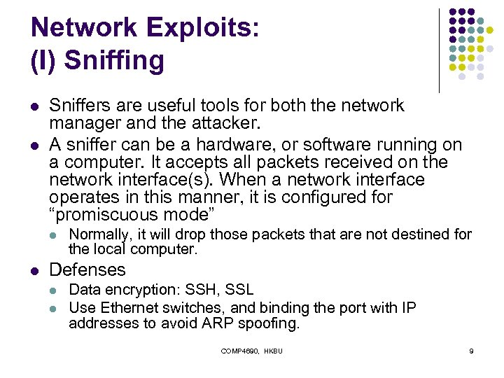 Network Exploits: (I) Sniffing l l Sniffers are useful tools for both the network