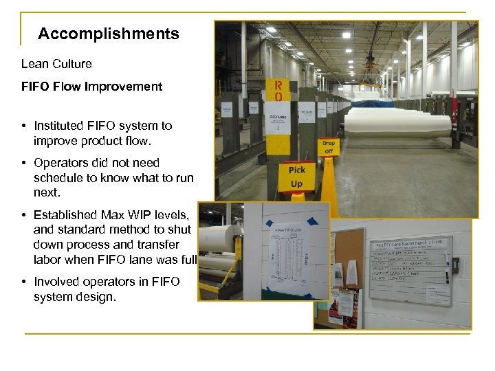 Accomplishments Lean Culture FIFO Flow Improvement • Instituted FIFO system to improve product flow.