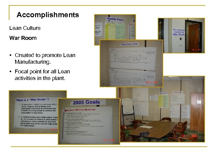Accomplishments Lean Culture War Room • Created to promote Lean Manufacturing. • Focal point