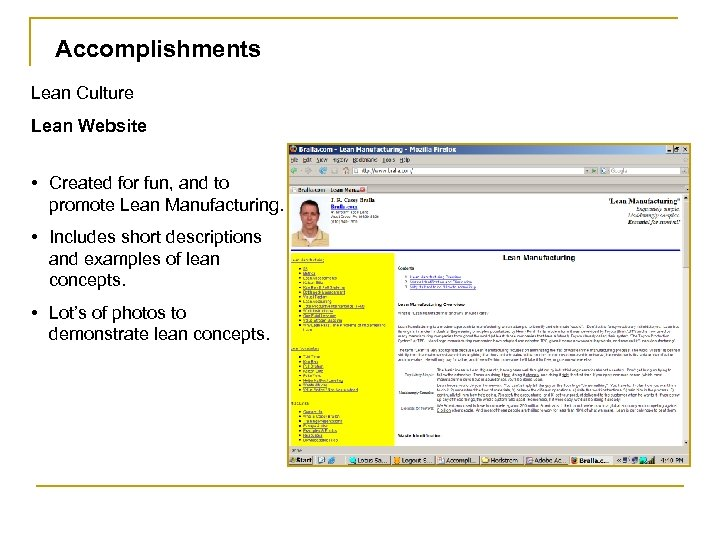 Accomplishments Lean Culture Lean Website • Created for fun, and to promote Lean Manufacturing.