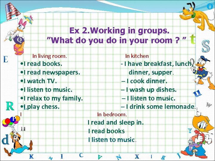 "o Q Ex 2. Working in groups. ""What do you do in your room"