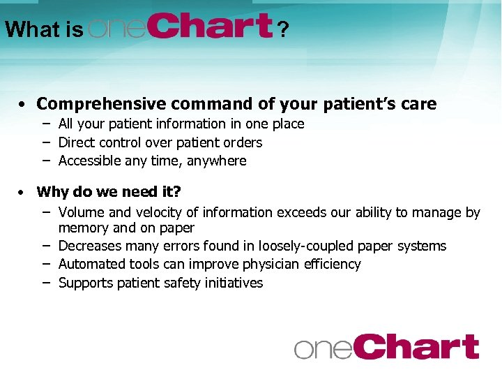 What is ? • Comprehensive command of your patient's care – All your patient