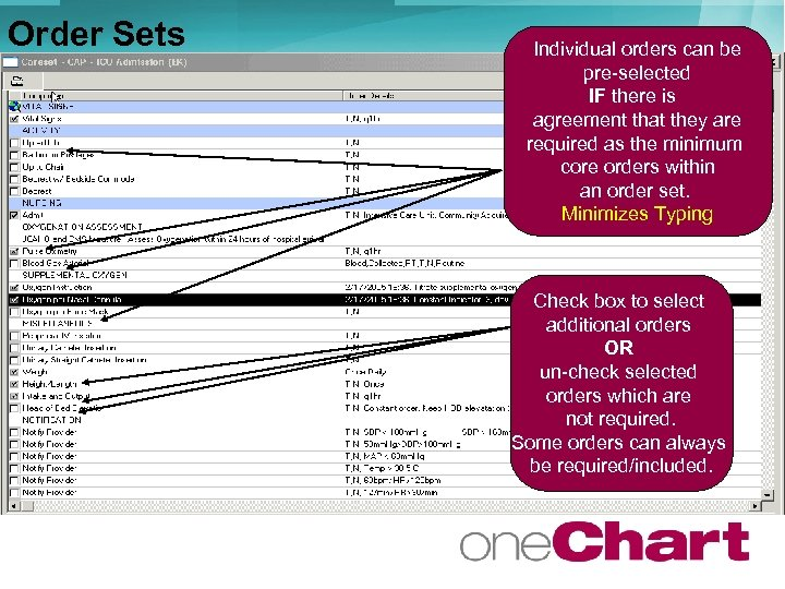 Order Sets Individual orders can be pre-selected IF there is agreement that they are