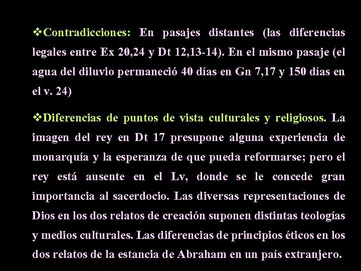 v. Contradicciones: En pasajes distantes (las diferencias legales entre Ex 20, 24 y Dt