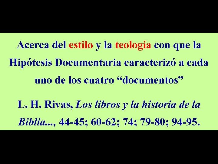 Acerca del estilo y la teología con que la Hipótesis Documentaria caracterizó a cada