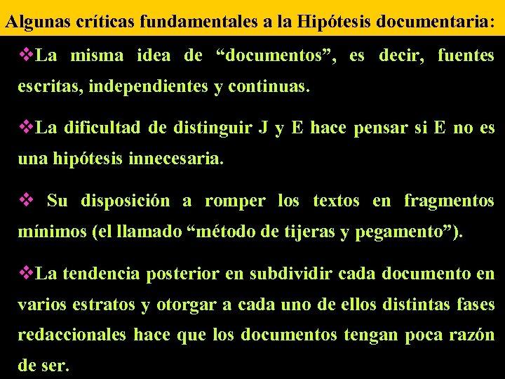 """Algunas críticas fundamentales a la Hipótesis documentaria: v. La misma idea de """"documentos"""", es"""