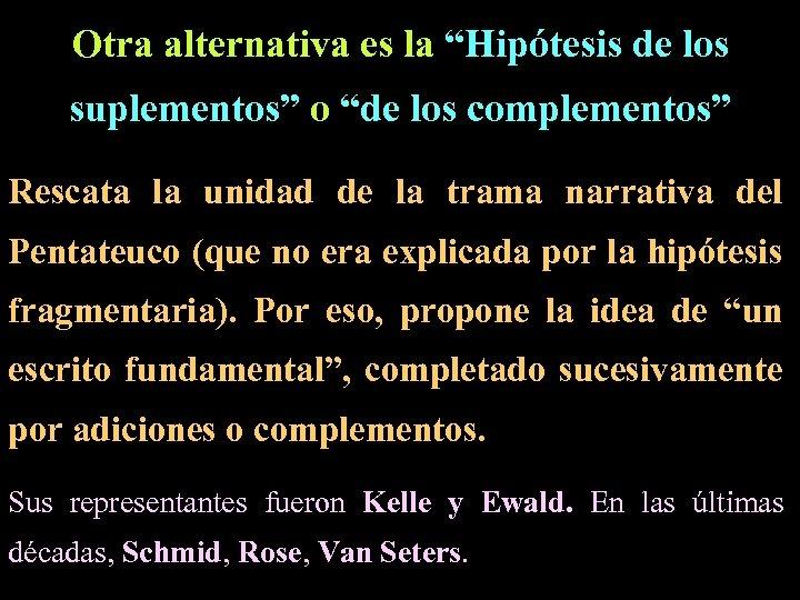 """Otra alternativa es la """"Hipótesis de los suplementos"""" o """"de los complementos"""" Rescata la"""