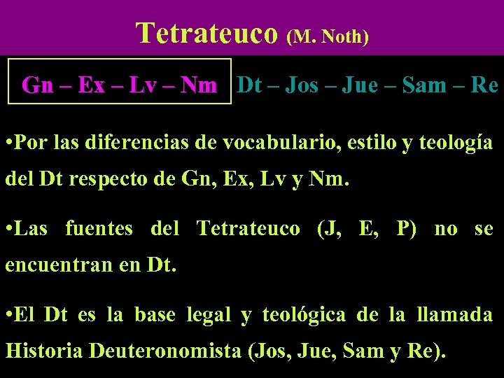Tetrateuco (M. Noth) Gn – Ex – Lv – Nm Dt – Jos –