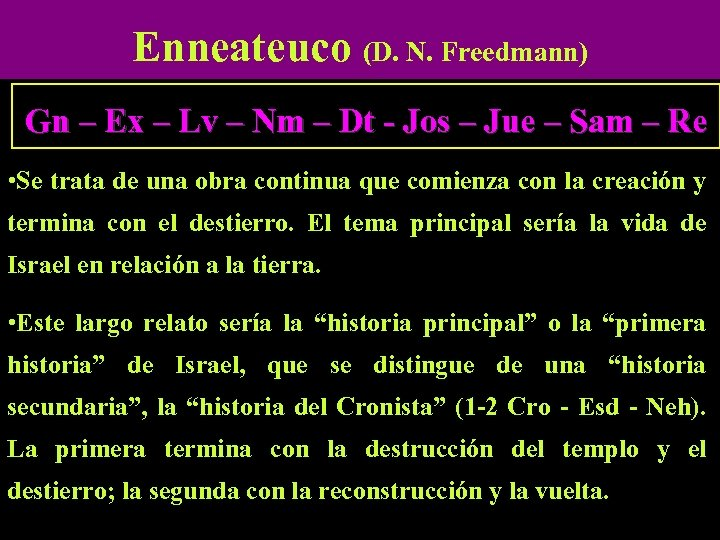Enneateuco (D. N. Freedmann) Gn – Ex – Lv – Nm – Dt -