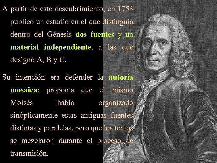 A partir de este descubrimiento, en 1753 publicó un estudio en el que distinguía