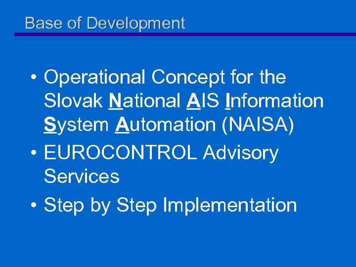 Base of Development • Operational Concept for the Slovak National AIS Information System Automation