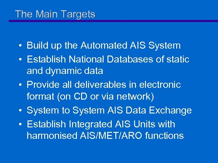 The Main Targets • Build up the Automated AIS System • Establish National Databases