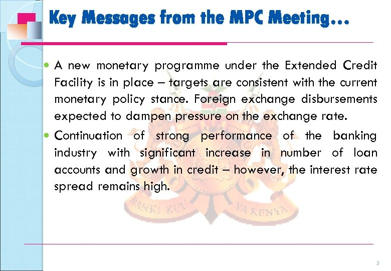 Key Messages from the MPC Meeting… A new monetary programme under the Extended Credit