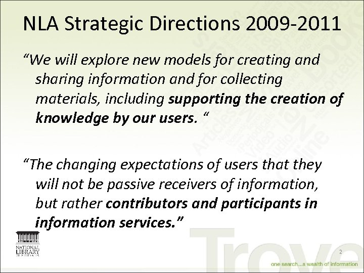 """NLA Strategic Directions 2009 -2011 """"We will explore new models for creating and sharing"""
