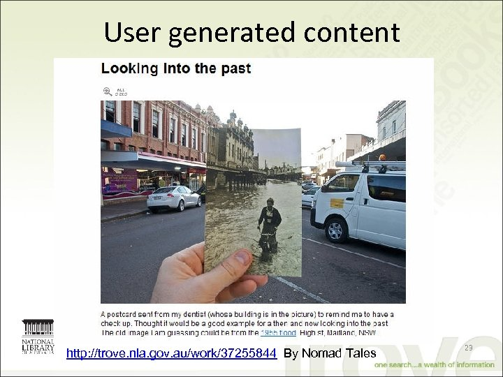 User generated content http: //trove. nla. gov. au/work/37255844 By Nomad Tales 23