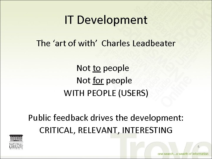 IT Development The 'art of with' Charles Leadbeater Not to people Not for people