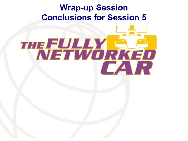 Wrap-up Session Conclusions for Session 5