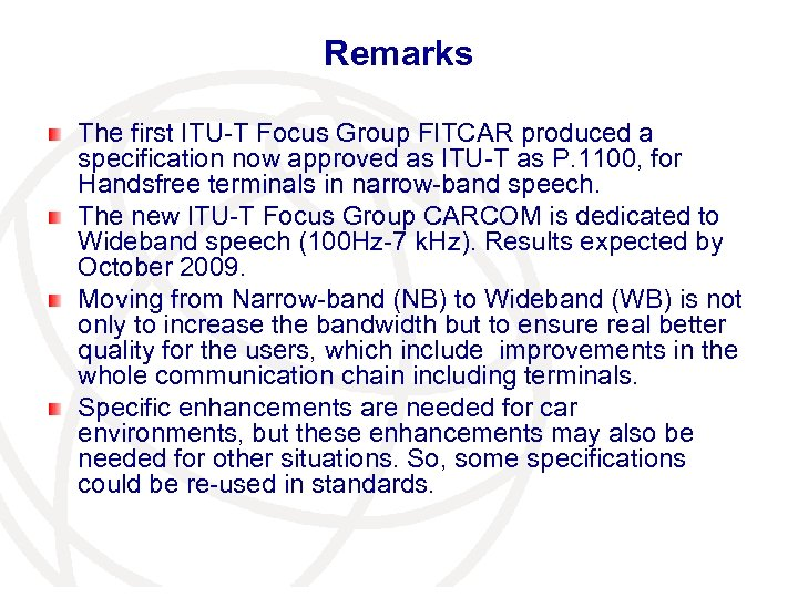 Remarks The first ITU-T Focus Group FITCAR produced a specification now approved as ITU-T