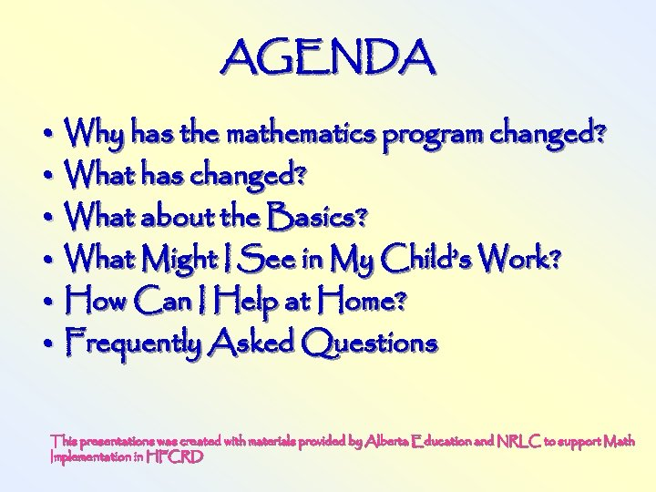 AGENDA • Why has the mathematics program changed? • What has changed? • What