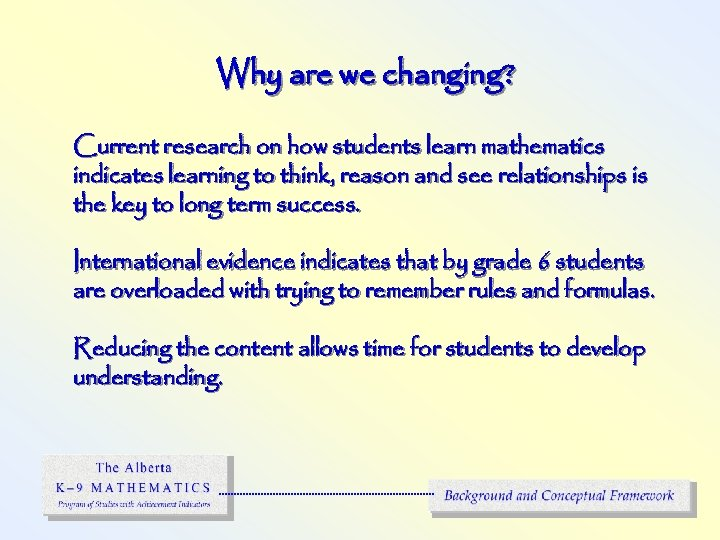 Why are we changing? Current research on how students learn mathematics indicates learning to