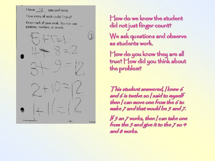 How do we know the student did not just finger count? We ask questions
