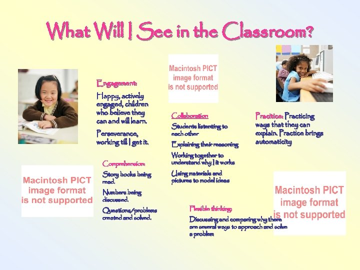 What Will I See in the Classroom? Engagement: Happy, actively engaged, children who believe