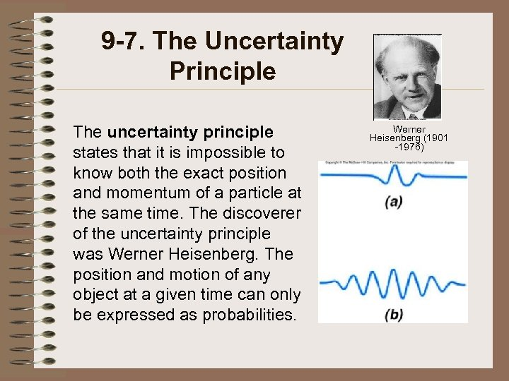 9 -7. The Uncertainty Principle The uncertainty principle states that it is impossible to