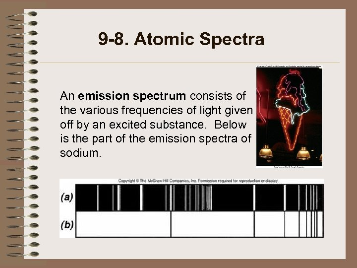 9 -8. Atomic Spectra An emission spectrum consists of the various frequencies of light