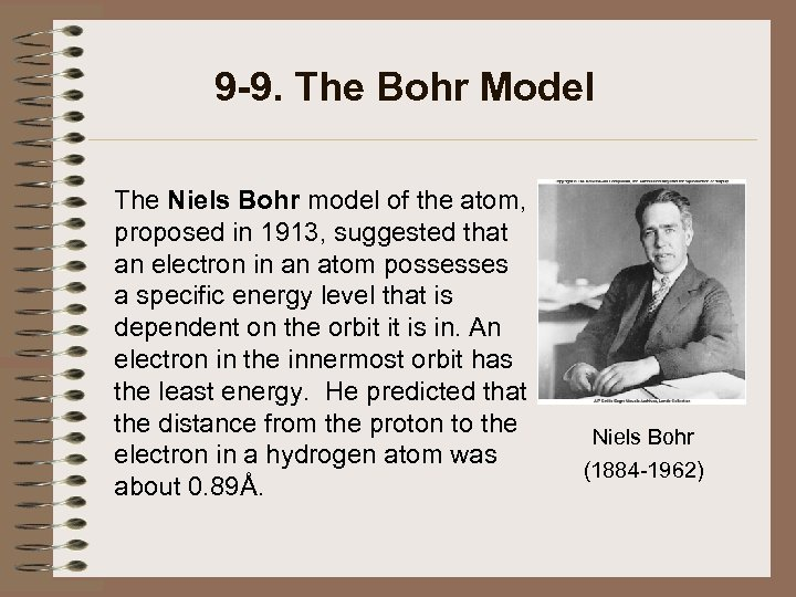 9 -9. The Bohr Model The Niels Bohr model of the atom, proposed in